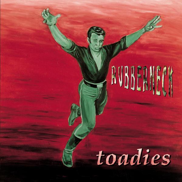 Toadies - Rubberneck